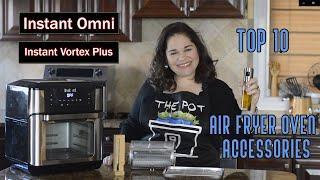 Top 10 Air Fryer Oven Accessories   Instant Omni & Omni Plus   Instant Vortex Plus   Accessory Guide