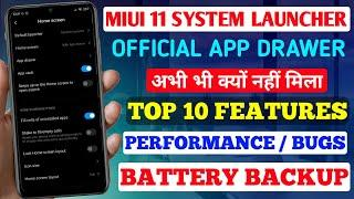 OFFICIAL STABLE MIUI 11 SYSTEM LAUNCHER WITH APP DRAWER, TOP 10 FEATURES, BUGS, BATTERY, PERFORMANCE
