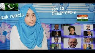 Pakistani Girls reacts on Top 10 Indian CEO s - दस शक्तिशाली भारतीय सीईओ Pakistani Reaction