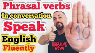 Top 10 phrasal verbs to speak English like NATIVES - 10 phrasal verbs English learners Must know.