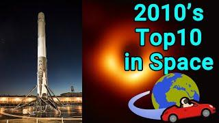 Top 10 Space and Space Exploration advancements of the 2010s.