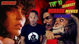 Top 10 SCARIEST Horror Movies of all TIME! + 5 HMs