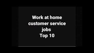 Top 10 work at home customer service jobs