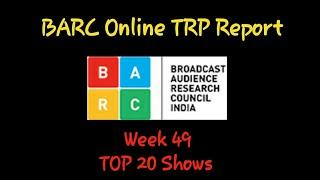 BARC India Online TRP Report||Week 49 (2019) TOP 20 Shows