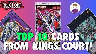 YU-GI-OH TOP 10 CARDS FROM KINGS COURT!