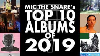 TOP 10 ALBUMS OF 2019   Mic The Snare