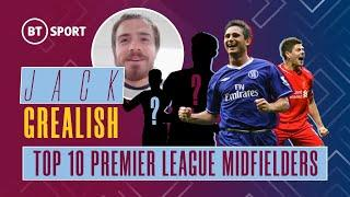 Jack Grealish picks his top 10 Premier League midfielders of all-time