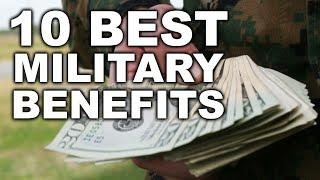 TOP 10 Financial Benefits of Military Service