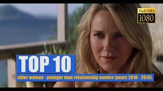 TOP 10: older woman - younger man relationship movies (years 2010 - 2014).