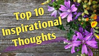 Top  10 Inspirational Thoughts That Will Change Your Way Of Thinking | Motivational Thoughts