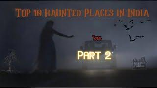 Top 10 Haunted Places in India || Part 2..