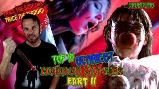 Top 10 SCARIEST Horror Movies Part II (Look What You Did to HIM!!)