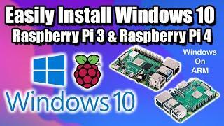 Easily Install Windows 10 On The Raspberry Pi 4 Or Raspberry Pi 3! Real Windows 10 On ARM!