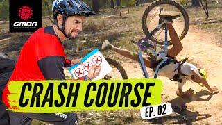 Tips & Tricks To Avoid Crashing On Your Mountain Bike | GMBN's Crash Course Ep. 2