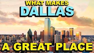 DALLAS, TEXAS  Top 10 - What makes this a GREAT place!