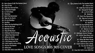 Soft Old Acoustic Love Songs - Romantic English Acoustic Cover Of Popular Songs 80s 90s Of All Time