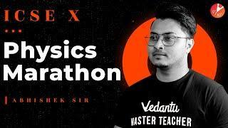 ICSE Class 10 Full Physics Crash Course | Physics Marathon Revision Score 100% @Vedantu Class 9 & 10