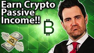 Earn Crypto Passive Income: TOP METHODS Revealed!!