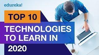 Top 10 Technologies To Learn In 2020   Trending Technologies In 2020   Top IT Technologies   Edureka