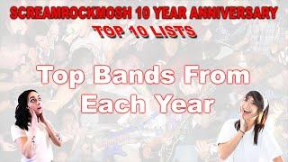 ScreamRockMosh 10 Year Anniversary Top 10 Lists (Bands From Each Year)