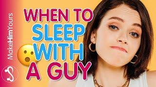 When To Sleep With Him - Best Time To Have Sex With A Man To Get Respect And Attraction
