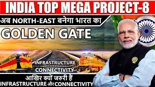 india top mega project | North east railway projects | under construction projects in india | india