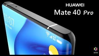 Huawei Mate 40 Pro Release Date, Price, Free-form Camera, Trailer, Specs, Launch Date,Leaks,Features