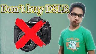 Don't buy dslr before watching this video | Cheap DSLR vs Smartphone | How to buy a dslr in 2020