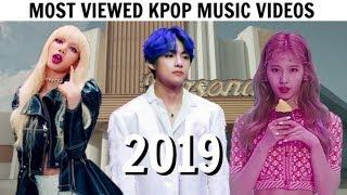[TOP 100] MOST VIEWED KPOP MUSIC VIDEOS OF 2019 | Year-End