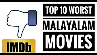 Top 10 worst malayalam movies of all time. Worst malayalam movies. Low imdb rated malayalam movies.