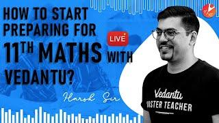 How to Start Class 11 Maths with Vedantu? How to Study Maths? Study Tips for Maths | Vedantu
