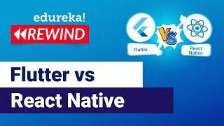 Difference between Flutter and React Native | Flutter vs React Native | Edureka | React Rewind - 4
