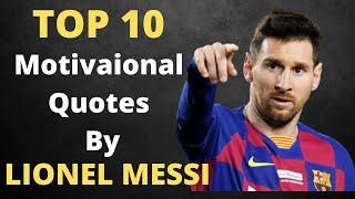 Top 10 Motivational Quotes By Lionel Messi Life Changing Quotes