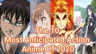 Top 10 2020 Anime / The 10 Most Anticipated Action Anime Of 2020