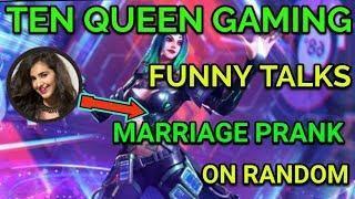 Ten Queen Gaming Funny talks Marriage Prank on Randoms | Squad highlights Ten Queen