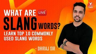 Slang Words in English | Learn Top 10 Commonly Used Slang Words | Vedantu Learn English