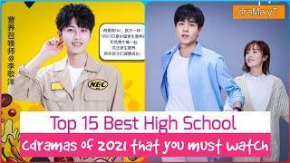Top 15 Best Chinese School Dramas of 2021 so far   best cdramas to watch! draMa yT