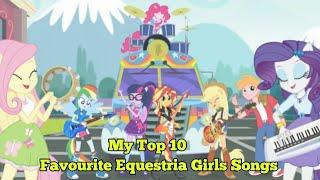 My Top 10 Favourite Equestria Girls Songs!