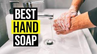 BEST HAND SOAP 2020 - Top 10