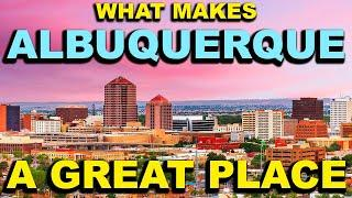 ALBUQUERQUE, NEW MEXICO  Top 10 - What makes this a GREAT place!