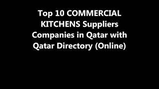 Top 10 COMMERCIAL KITCHENS Supplies Companies in Doha, Qatar