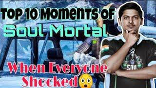 SouL morTaL Top 10 Moment  When Everyone Shocked By His Skills by ASHISH @MortaL