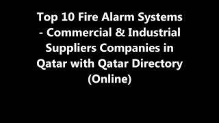 Top 10 Fire Alarm Systems - Commercial & Industrial Supplies Companies in Doha, Qatar