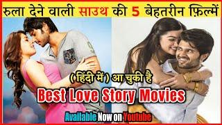 Top 5 Best South Love Story Movies In Hindi _Part 11_Available On YouTube  Best South Romantic Movie