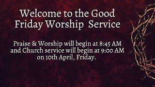10th April Church Service   Good Friday