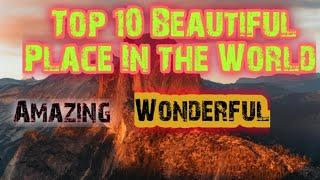 Top 10 Beautiful Place In the World | Wonderful Place | Heaven on the World
