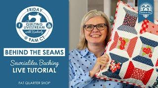 LIVE: Sew along with Kimberly's BACKING TUTORIAL and MORE! - Behind the Seams