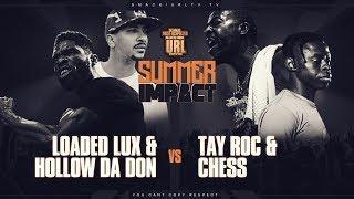 LOADED LUX & HOLLOW DA DON VS TAY ROC & CHESS | URLTV
