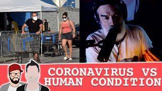 Coronavirus vs The Human Condition