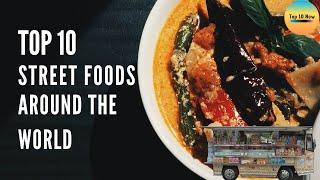Top 10 Street Foods around the World - Top 10 Now